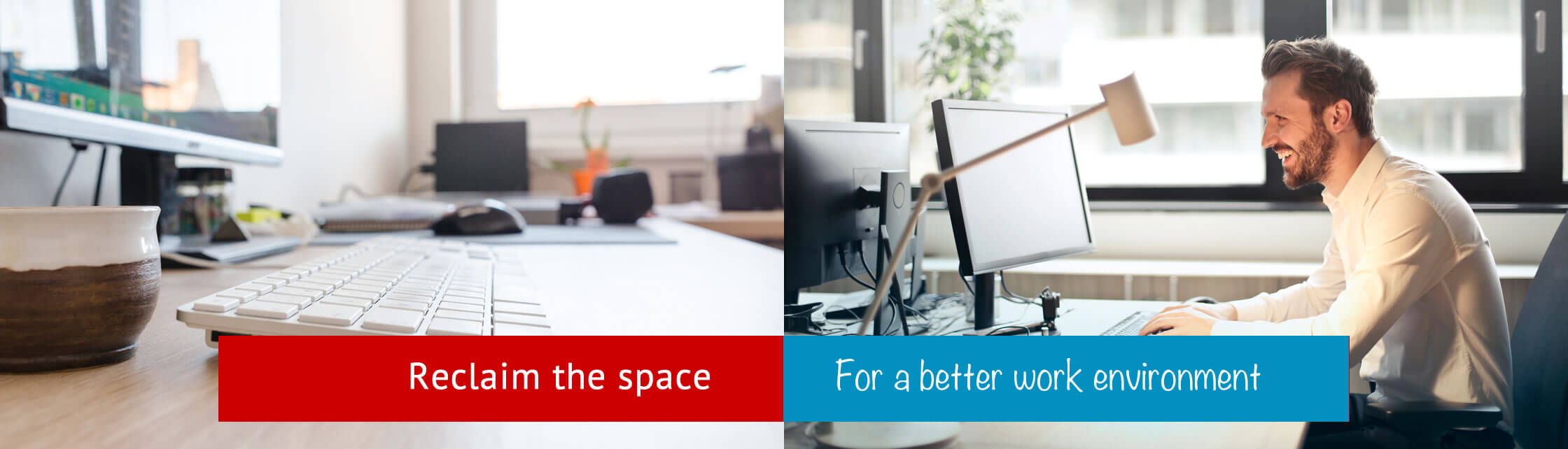 Reclaim the space for a better work environment